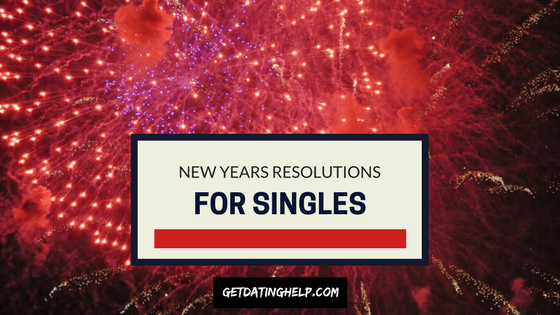 New Years Resolutions for Singles