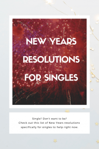 New Years Resolutions for singles you can't afford to miss
