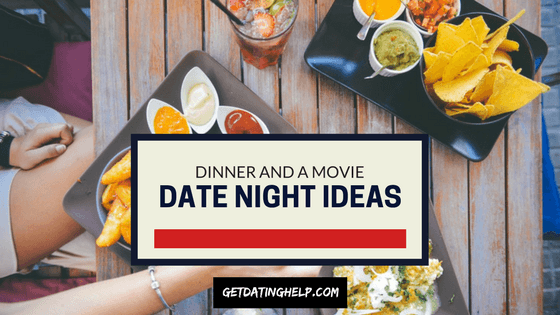 Dinner and a Movie Date Night Ideas