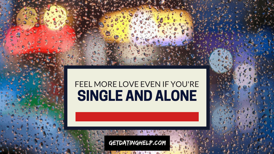 Feel More Love Even If You're Single and Alone